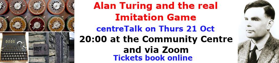 centreTalks - Alan Turing and the Imitation Game - Oct 2021