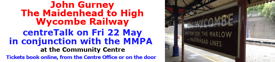 centreTalks - Maidenhead to Wycombe Railway - May 2020