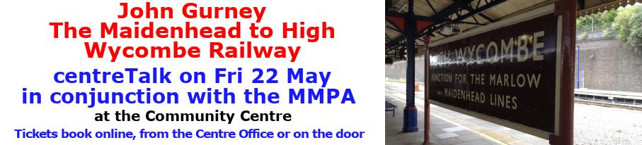 centreTalks - Maidenhead to Wycombe Railway - May 2020