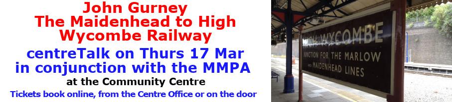 centreTalks - Maidenehad to Wycombe Railway  - Mar 2022